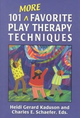 101 More Favorite Play Therapy Techniques | auteur onbekend |