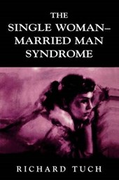 The Single Woman-Married Man Syndrome | Richard Tuch |