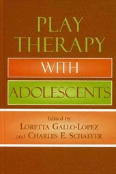Play Therapy with Adolescents | Ann E. Gaines |