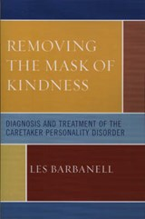 Removing the Mask of Kindness | Les Barbanell |