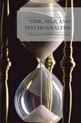Time, Self, and Psychoanalysis | William W. Meissner |