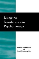 Using the Transference in Psychotherapy | William Goldstein |