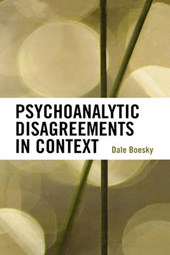 Psychoanalytic Disagreements in Context