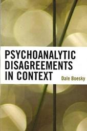 Psychoanalytic Disagreements in Context