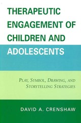 Therapeutic Engagement of Children and Adolescents | David a. Crenshaw |
