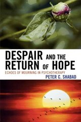 Despair and the Return of Hope | Peter Shabad |