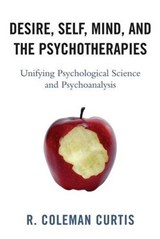 Desire, Self, Mind, and the Psychotherapies | R. Coleman Curtis |
