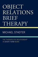 Object Relations Brief Therapy | Michael Stadter |