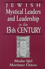 Jewish Mystical Leaders and Leadership in the 13th Century | Moshe Idel |