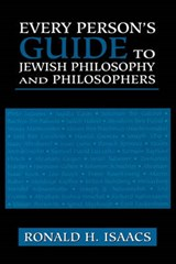 Every Person's Guide to Jewish Philosophy and Philosophers | Ronald H. Asaacs |