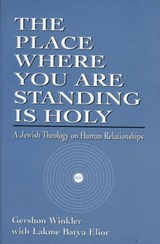 The Place Where You Are Standing Is Holy | Gershon Winkler |