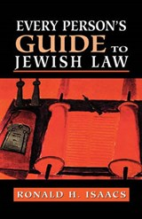 Every Person's Guide to Jewish Law | Ronald H. Isaacs |