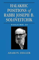 Halakhic Positions of Rabbi Joseph B. Soloveitchik | Aharon Ziegler |