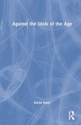 Against the Idols of the Age | David C. Stove |