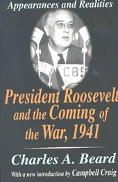President Roosevelt and the Coming of the War,