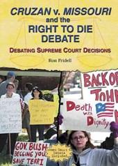 Cruzan V. Missouri and the Right to Die Debate