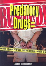 Predatory Drugs = Busted! | Elizabeth Russell Connelly |
