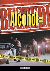 Alcohol = Busted! | Richard Mintzer |