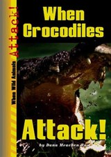When Crocodiles Attack! | Dana Meachen Rau |
