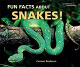Fun Facts about Snakes! | Carmen Bredeson |