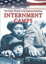 The Tragic History of the Japanese-American Internment Camps | Deborah Ann Kent |