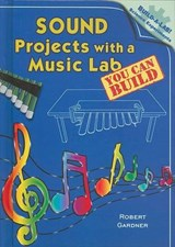 Sound Projects with a Music Lab You Can Build | Robert Gardner |