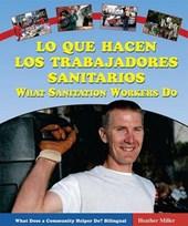 Lo Que Hacen los Trabajadores Sanitarios / What Sanitation Workers Do