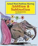 Animal Word Problems Starring Addition and Subtraction | Rebecca Wingard-Nelson |
