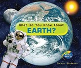What Do You Know about Earth? | Carmen Bredeson |