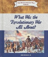 What Was the Revolutionary War All About? | Micklos, John, Jr. |