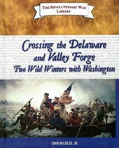 Crossing the Delaware and Valley Forge