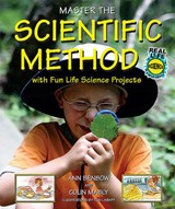 Master the Scientific Method with Fun Life Science Projects | Ann Benbow |