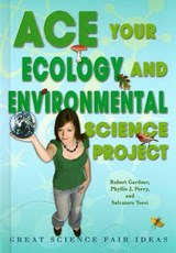 Ace Your Ecology and Environmental Science Project | Robert Gardner |