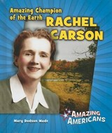 Amazing Champion of the Earth Rachel Carson | Mary Dodson Wade |