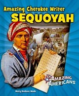 Amazing Cherokee Writer Sequoyah | Mary Dodson Wade |