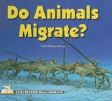 Do Animals Migrate? | Faith Hickman Brynie |