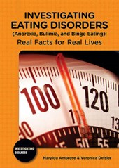 Investigating Eating Disorders Anorexia, Bulimia, and Binge Eating