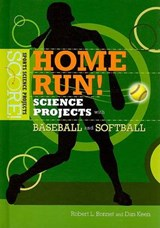 Home Run! Science Projects With Baseball and Softball | Robert L. Bonnet |