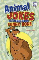 Animal Jokes to Tickle Your Funny Bone | Michele C. Hollow |