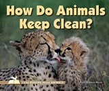 How Do Animals Keep Clean? | Faith Hickman Brynie |