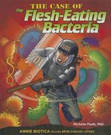 The Case of the Flesh-eating Bacteria | Faulk, Michelle, Ph.d. |