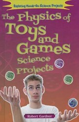 The Physics of Toys and Games Science Projects | Robert Gardner |