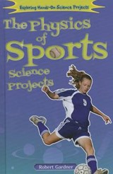 The Physics of Sports Science Projects | Robert Gardner |