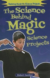 The Science Behind Magic Science Projects