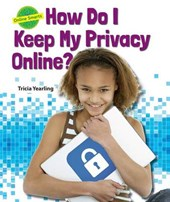 How Do I Keep My Privacy Online? | Tricia Yearling |