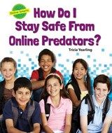 How Do I Stay Safe from Online Predators? | Tricia Yearling |