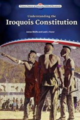 Understanding the Iroquois Constitution | Wolfe, James ; Favor, Lesli J. |