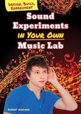 Sound Experiments in Your Own Music Lab | Robert Gardner |