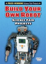 Build Your Own Robot Science Fair Projects | Sobey, Ed, Ph.d. |
