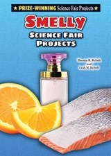 Smelly Science Fair Projects | Thomas R. Rybolt |